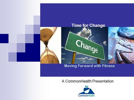 MOVING FORWARD with FITNESS A CommonHealth Presentation.