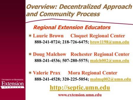 Overview: Decentralized Approach and Community Process  Laurie Brown Cloquet Regional Center 888-241-0724; 218-726-6475;