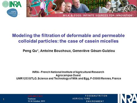 Modeling the filtration of deformable and permeable colloidal particles: the case of casein micelles Peng Qu*, Antoine Bouchoux, Geneviève Gésan-Guiziou.