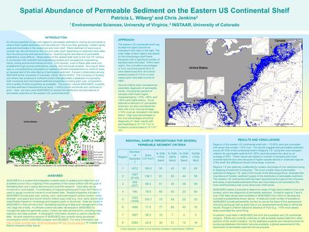 Spatial Abundance of Permeable Sediment on the Eastern US Continental Shelf Patricia L. Wiberg 1 and Chris Jenkins 2 1 Environmental Sciences, University.