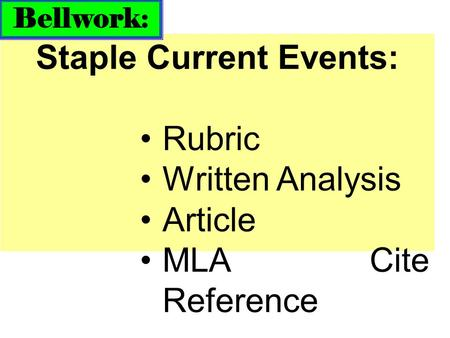 Staple Current Events: Rubric Written Analysis Article MLA Cite Reference Bellwork: