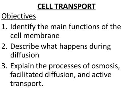 CELL TRANSPORT Objectives