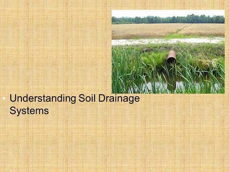 Understanding Soil Drainage Systems. NEXT GENERATION SCIENCE/COMMON CORE STANDARDS ADDRESSED! CCSS.ELA Literacy. RST.9‐10.1Cite specific textual evidence.