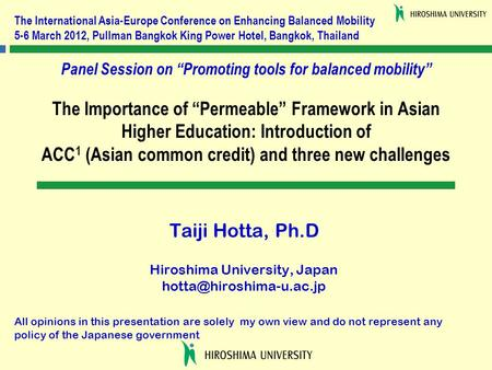 "The Importance of ""Permeable"" Framework in Asian Higher Education: Introduction of ACC 1 (Asian common credit) and three new challenges Taiji Hotta, Ph.D."