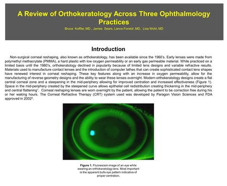 A Review of Orthokeratology Across Three Ophthalmology Practices Introduction Non-surgical corneal reshaping, also known as orthokeratology, has been available.
