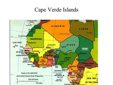 Cape Verde Islands Globalization Increasing connectedness of people and places through converging processes of economic, political and cultural change.