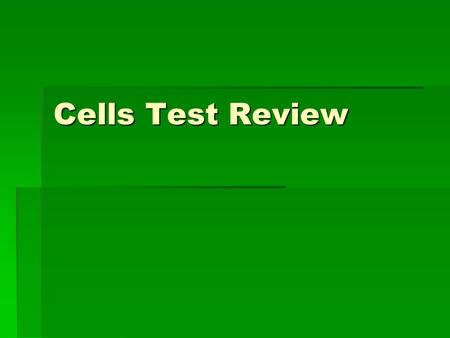 Cells Test Review. Which statement IS part of the cell theory? Which statement IS part of the cell theory? A. Cells are the basic unit of structure or.