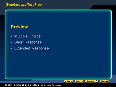 Standardized Test Prep Preview Multiple Choice Short Response Extended Response.