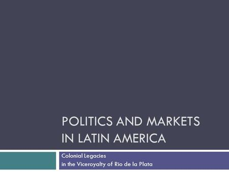 Politics and Markets in Latin America