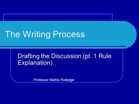 The Writing Process Drafting the Discussion (pt. 1 Rule Explanation)