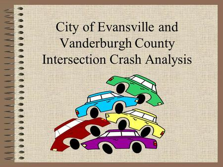 City of Evansville and Vanderburgh County Intersection Crash Analysis.