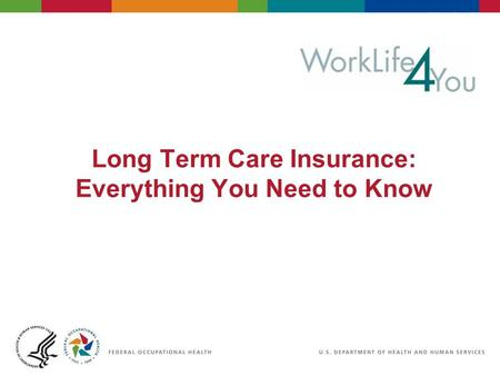 Long Term Care Insurance: Everything You Need to Know.