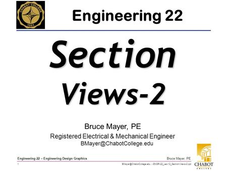 ENGR-22_Lec-12_Section-Views-2.ppt 1 Bruce Mayer, PE Engineering 22 – Engineering Design Graphics Bruce Mayer, PE Registered Electrical.