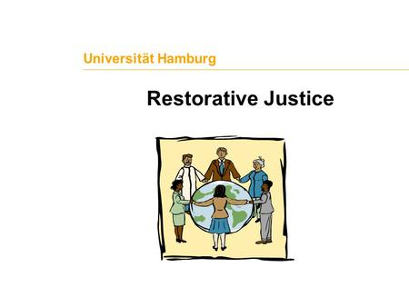 Universität Hamburg Restorative Justice 01/2009 Universität Hamburg Restorative Justice Seite 5.