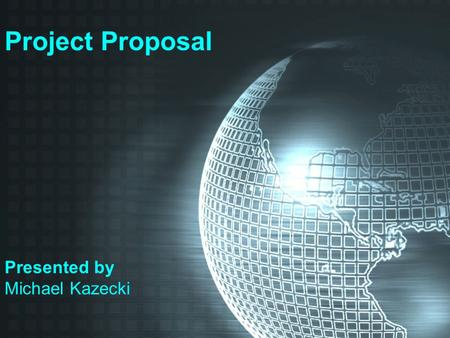 Project Proposal Presented by Michael Kazecki. Outline Background –Algorithms Goals Ideas Proposal –Introduction –Motivation –Implementation.
