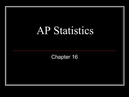 AP Statistics Chapter 16. Discrete Random Variables A discrete random variable X has a countable number of possible values. The probability distribution.