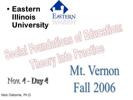 Eastern Illinois University Nick Osborne, Ph.D. Case Study Time Meet with your group…. Work on the development of your case study Build Strategies…review.