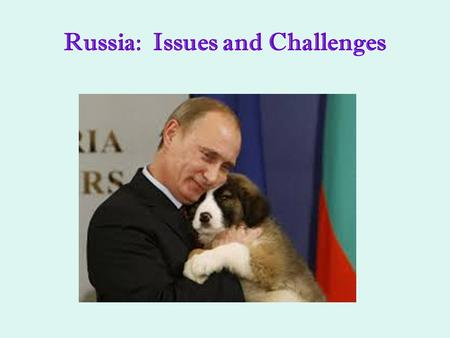 Russia: Issues and Challenges