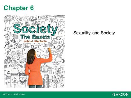 Chapter 6 Sexuality and Society.