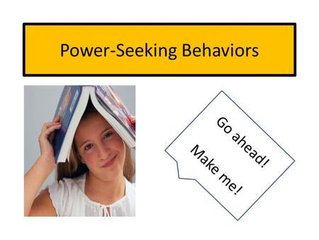 Power-Seeking Behaviors