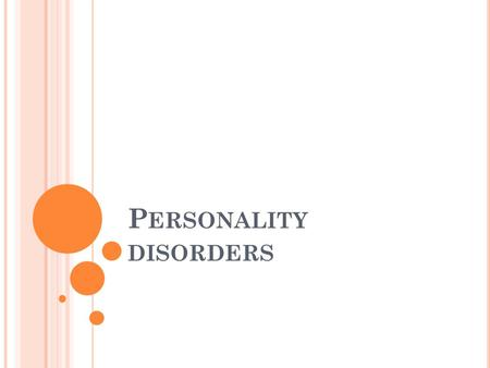 P ERSONALITY DISORDERS. Enduring pattern of inner experience and behavior that differs markedly from the expectations of the individual's culture Behaviour.