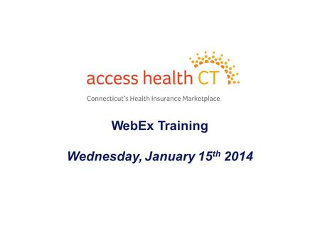 WebEx Training Wednesday, January 15 th 2014 1. - 2 - Agenda Payment Locations Payment Extension Loss of Health Coverage on 01/31 Retroactive Special.