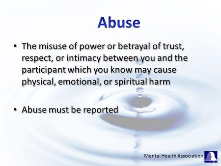 The misuse of power or betrayal of trust, respect, or intimacy between you and the participant which you know may cause physical, emotional, or spiritual.