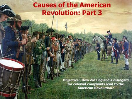 Causes of the American Revolution: Part 3