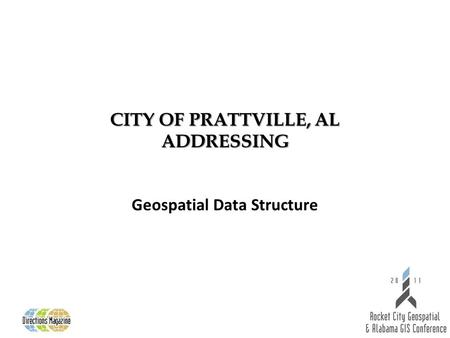 CITY OF PRATTVILLE, AL ADDRESSING Geospatial Data Structure.