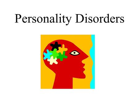 Personality Disorders. Important to Note These are not distinguishable from an individual's personality. These characteristics usually show up in adolescence.