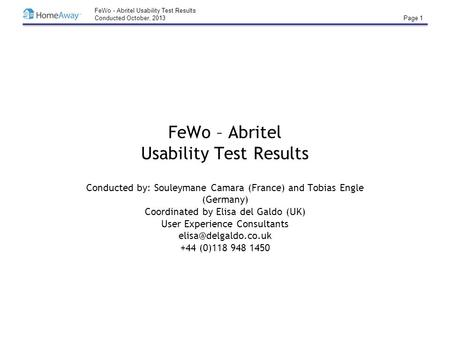 FeWo - Abritel Usability Test Results Conducted October, 2013 Page 1 FeWo – Abritel Usability Test Results Conducted by: Souleymane Camara (France) and.