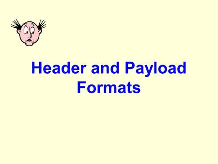 Header and Payload Formats