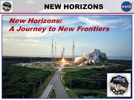 NEW HORIZONS New Horizons: A Journey to New Frontiers.