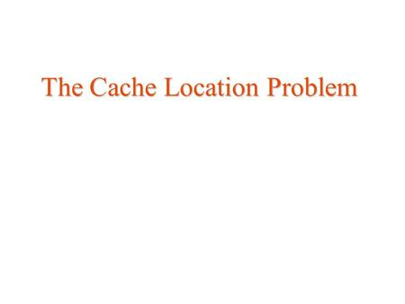 The Cache Location Problem. Overview TERCs Vs. Proxies Stability Cache location.