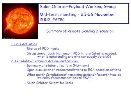 Solar Orbiter Payload Working Group Mid-term meeting - 25-26 November 2002, ESTEC 1. PDD Activities - Status of PDD inputs - Discussion of each instrument.