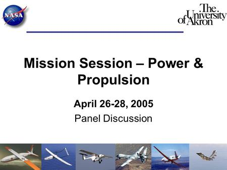 Mission Session – Power & Propulsion April 26-28, 2005 Panel Discussion.