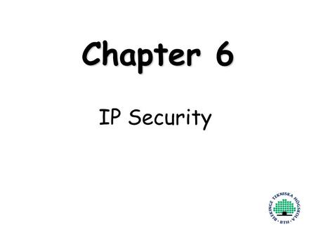 Henric Johnson1 Chapter 6 IP Security. Henric Johnson2 Outline Internetworking and Internet Protocols IP Security Overview IP Security Architecture Authentication.