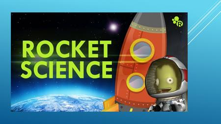 A ROCKET IS A DEVICE THAT SENDS GAS IN ONE DIRECTION TO MOVE IN THE OPPOSITE DIRECTION.