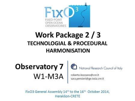 Work Package 2 / 3 TECHNOLOGIAL & PROCEDURAL HARMONISATION FixO3 General Assembly 14 th to the 16 th October 2014, Heraklion-CRETE