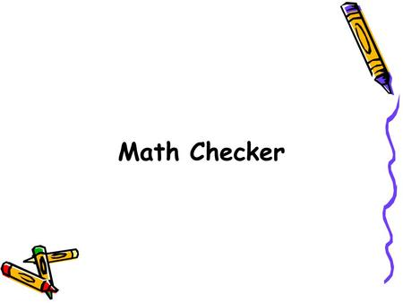 Math Checker.