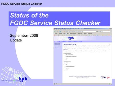 FGDC Service Status Checker Status of the FGDC Service Status Checker September 2008 Update.