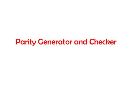 Parity Generator and Checker