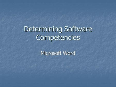 Determining <strong>Software</strong> Competencies Microsoft Word.