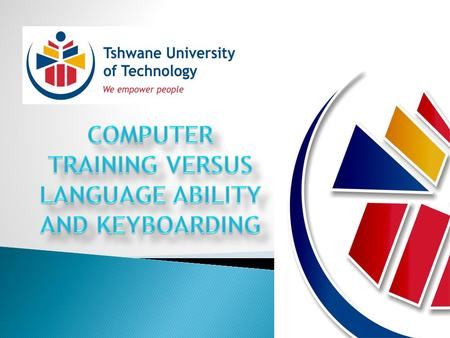  Established in 2004 – merging of former 3 Technikons became a University of Technology. TUT leading UOT in RSA.  Enrolls approximately 60 000 students.