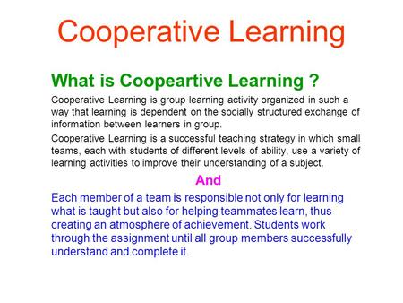 Cooperative Learning What is Coopeartive Learning ? And