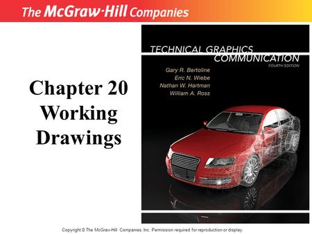 Copyright © The McGraw-Hill Companies, Inc. Permission required for reproduction or display. Chapter 20 Working Drawings.