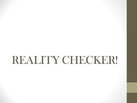 REALITY CHECKER!. Average yearly income by educational attainment High School Dropout $19,720 High School Graduate$30,303 Some College$36,693 Associate's.
