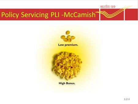 Policy Servicing PLI -McCamish 1.2.1. Policy Servicing PLI -McCamish Policy Servicing is an activity that helps cater to various customer requests such.