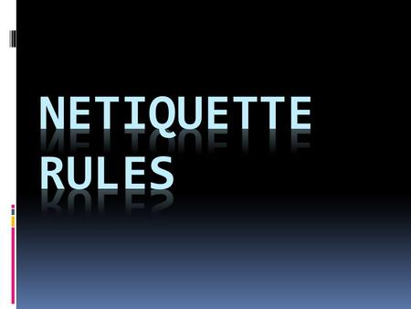 Netiquette Rules.