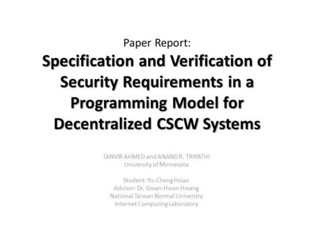 Specification and Verification of Security Requirements in a Programming Model for Decentralized CSCW Systems Paper Report: Specification and Verification.